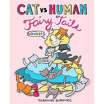 Cat vs Human Fairy Tails by Yasmine Surovec - 9781449470685 Book