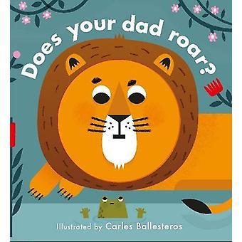 هل يزأر والدك؟ بواسطة كارليس باليستيروس - 9781784937744 كتاب