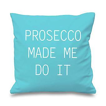 """Aqua Cushion Cover Prosecco Made Me Do It 16"""" x 16"""""""