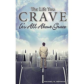 Het leven dat je hunkert: It's All about Grace