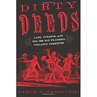 Dirty Deeds: Land, våld och 1856 San Francisco vaksamhet kommittén