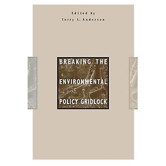 Breaking the Environmental Policy Gridlock (Hoover Institution Press Publication)