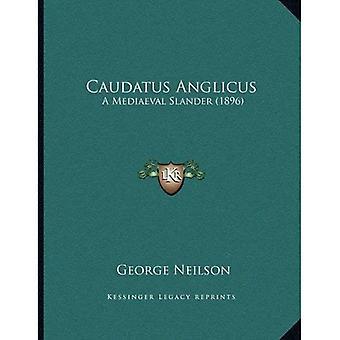 Caudatus Anglicus: Een middeleeuwse laster (1896)