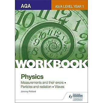 AQA A-Level/AS Physics Sections 1-3 Workbook: Measurements and their errors; Particles and radiation; Waves (AQA...