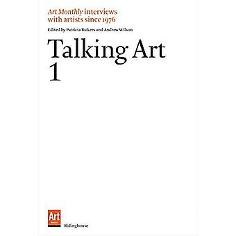 Talking Art: Interviews with Artists Since 1976. Volume 1