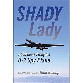 Shady Lady: Flying the 'Dragon�Lady' U-2 Spy Plane