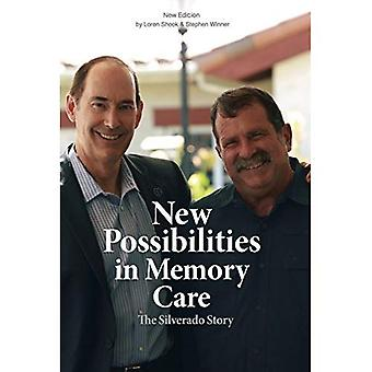 New Possibilities in Memory� Care: The Silverado Story - New Edition