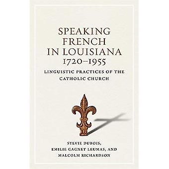Spreken Frans in Louisiana, 1720-1955: taalkundige praktijken van de katholieke kerk