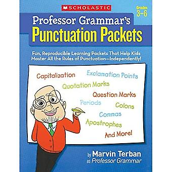 Professor Grammar's Punctuation Packets, Grades 3-6: Fun, Reproducible Learning Packets That Help Kids Master All the Rules of Punctuation-Independent