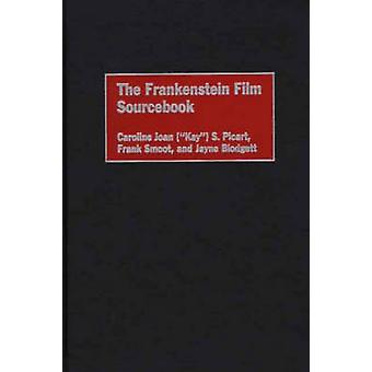 The Frankenstein Film Sourcebook by Picart & Caroline Joan