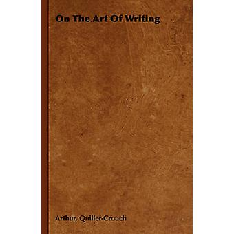 On the Art of Writing by QuillerCouch & Arthur
