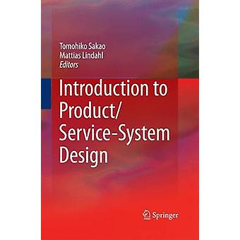 Introduction to ProductServiceSystem Design by Edited by Tomohiko Sakao & Edited by Mattias Lindahl