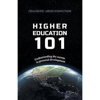 Higher Education 101 by Arhunmwunde & Osamede