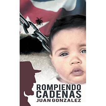 Rompiendo Cadenas by Gonzalez & Juan