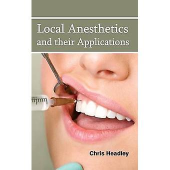 Lokalanästhetika und ihre Anwendungen von Headley & Chris