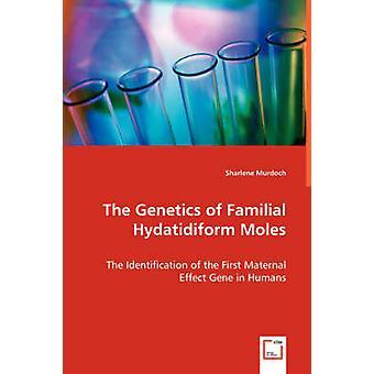 Genetiken av familjär Hydatidiform mol av Murdoch & Sharlene