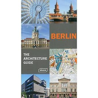 Berlin - The Architecture Guide (2nd Revised edition) by Rainer Haubr