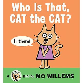 Who Is That - Cat the Cat? by Mo Willems - Mo Willems - 9780062306531