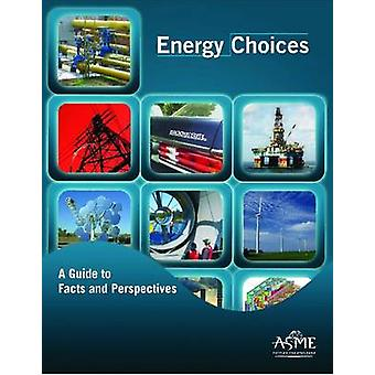 Energy Choices - A Guide to Facts and Perspectives - 9780791859513 Book