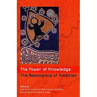 The Power of Knowledge - The Resonance of Tradition by Luke Taylor - G