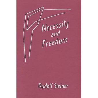 Necessity and Freedom by Rudolf Steiner - P. Wherle - 9780880102605 B