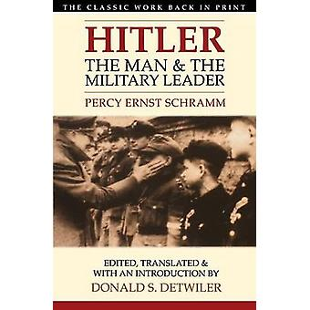 Hitler - The Man and the Military Leader (New edition) by Percy Ernst