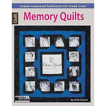 Memory Quilts by Linda Causee - 9781464712388 Book