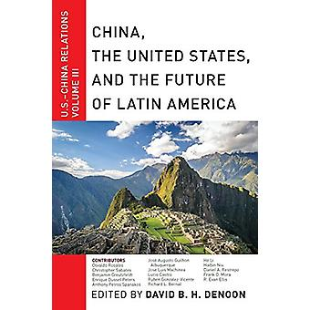 China - The United States - and the Future of Latin America - U.S.-Chi