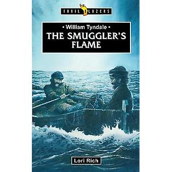 William Tyndale - The Smuggler's Flame by William Tyndale - The Smuggle