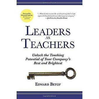 Leaders as Teachers - Unlock the Teaching Potential of Your Company's