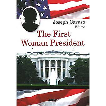 First Woman President by Joseph Caruso - 9781604565720 Book