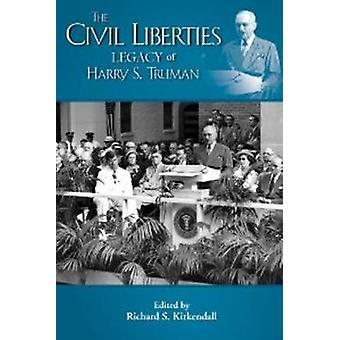 Civil Liberties and the Legacy of Harry S. Truman by Richard S. Kirke