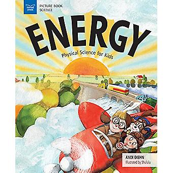 Energy - Physical Science for Kids by Andi Diehn - 9781619306417 Book