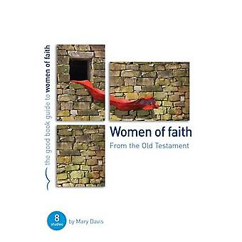 Women of Faith - From the Old Testament by Mary Davis - 9781904889526
