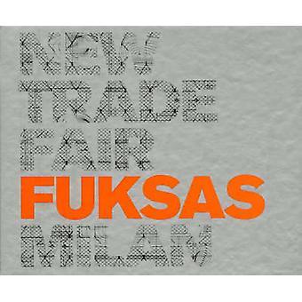New Milan Trade Fair by Massimiliano Fuksas - 9788496540125 Book