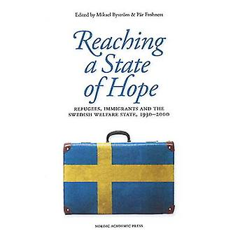 Reaching a State of Hope - Refugees - Immigrants and the Swedish Welfa