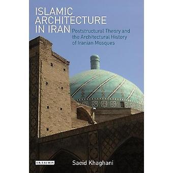 Islamic Architecture in Iran by Saeid Khaghani - 9781788310451 Book
