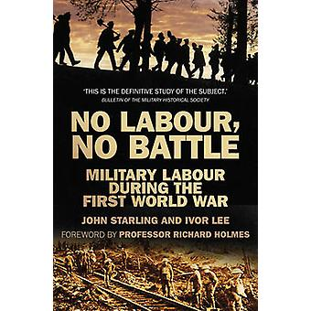 No Labour - No Battle - Military Labour During the First World War by
