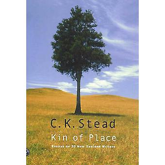 Kin of Place - Essays on New Zealand Writers by C. K. Stead - 97818694