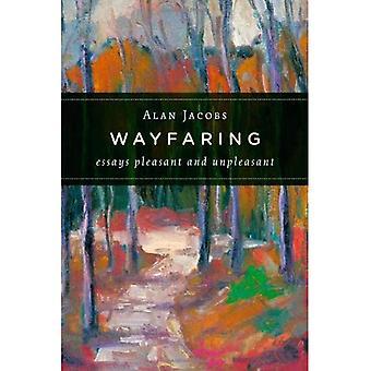 Wayfaring: uppsatser trevlig och obehaglig