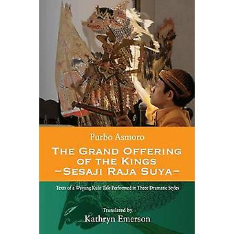 The Grand Offering of The Kings by Asmoro & Purbo