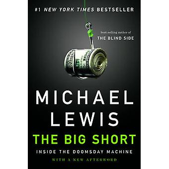 The Big Short - Inside the Doomsday Machine by Michael Lewis - 9780393