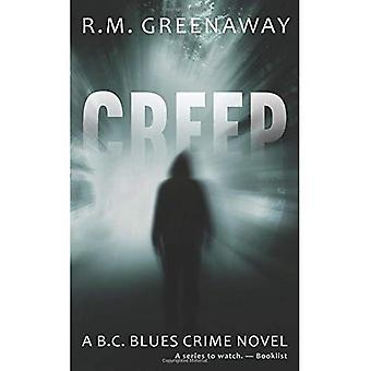 Creep: A B.C. Blues Crime Novel (A B.C. Blues Crime Novel)