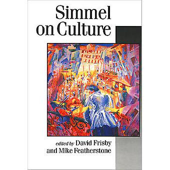 Simmel on Culture by Edited by David Patrick Frisby & Edited by Mike Featherstone