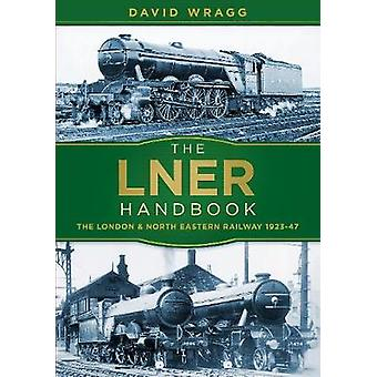 LNER Handbook by David Wragg