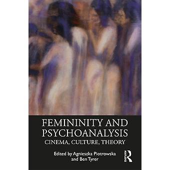 Femininity and Psychoanalysis by Agnieszka Piotrowska