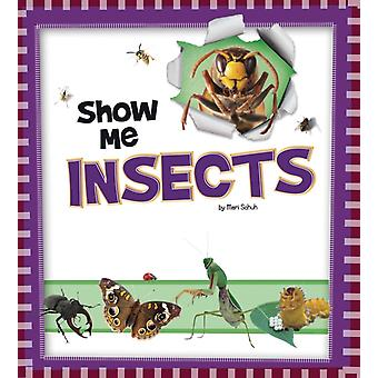 Show Me Insects by Mari Schuh