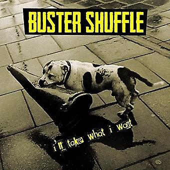 Buster Shuffle - I'Ll Take What I Want [CD] USA import