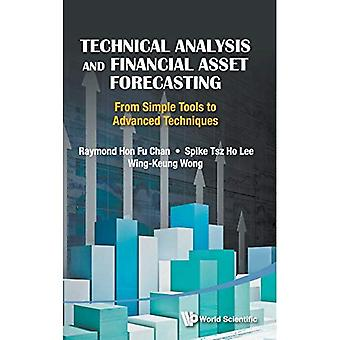 Technical Analysis And Financial Asset Forecasting: From Simple Tools To Advanced Techniques