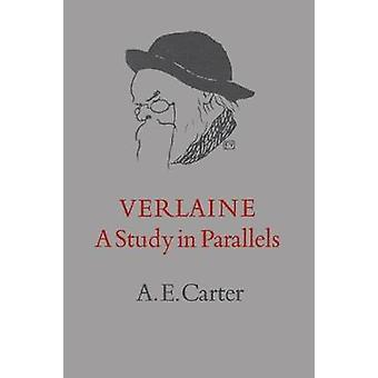 Verlaine A Study in Parallels by Carter & A.E.